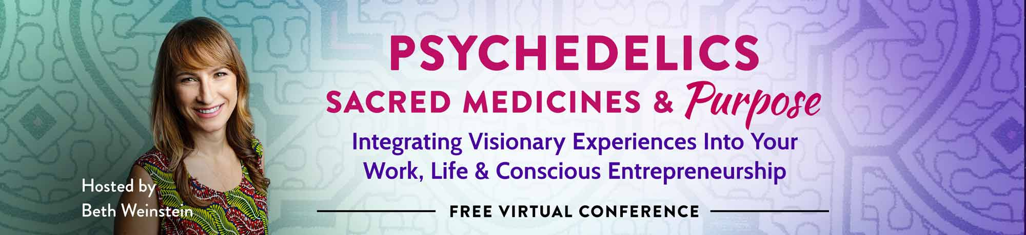 Psychedelics, Sacred Medicine & Purpose: Integrating visionary Experiences into Your Work, Life & Conscious Entrepreneurship